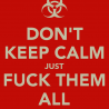 dane/Awatary/1411984384-don-t-keep-calm-just-fuck-them-all.png